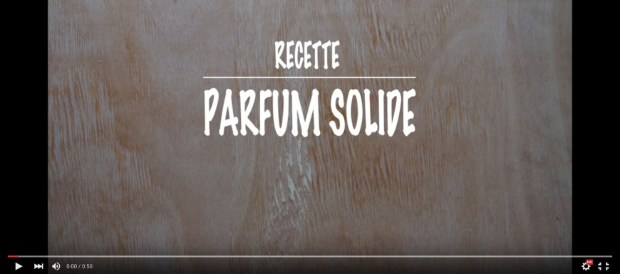 DIY video : Parfum solide